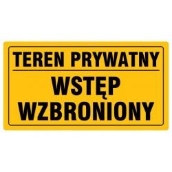 """Tablica """"TEREN PRYWATNY WST. WZBRONIONY"""""""